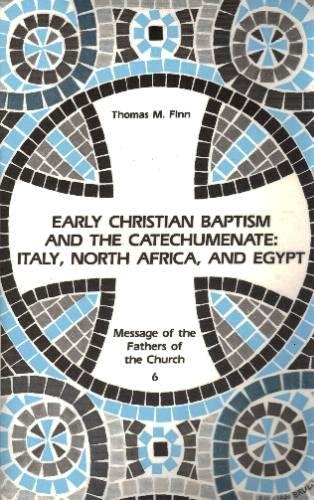 9780814653180: Early Christian Baptism and the Catechumenate: Italy, North Africa, and Egypt (Message of the Fathers of the Church)