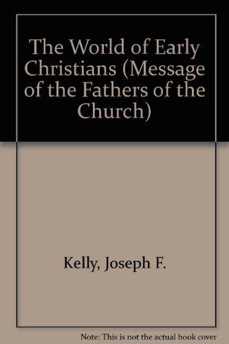 9780814653418: The World of the Early Christians (Message of the Fathers of the Church)