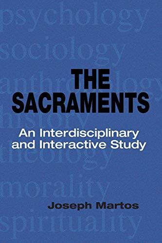 9780814653692: The Sacraments: An Interdisciplinary and Interactive Study