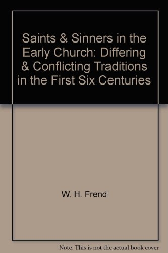 9780814654514: Saints & Sinners in the Early Church: Differing & Conflicting Traditions in the First Six Centuries