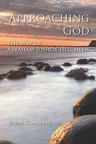 9780814654569: Approaching God: The Way of Abraham Joshua Heschel