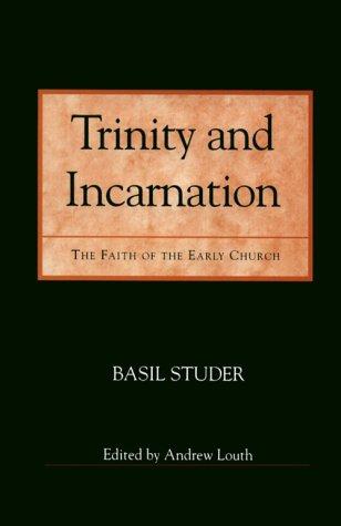 9780814655061: Trinity and Incarnation: The Faith of the Early Church