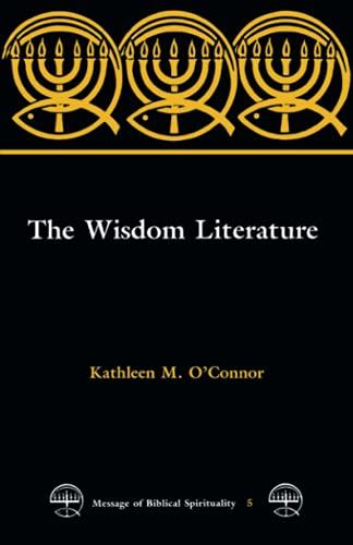 9780814655719: The Wisdom Literature (MESSAGE OF BIBLICAL SPIRITUALITY)