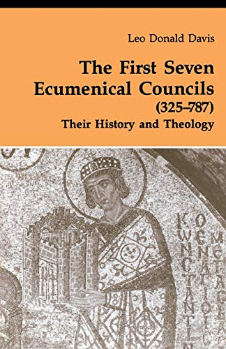 9780814656167: The First Seven Ecumenical Councils (325-787): Their History and Theology (Theology and Life Series 21)