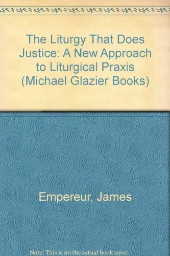 The Liturgy That Does Justice (Theology and: James L. Empereur,