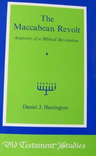 9780814656556: The Maccabean Revolt: Anatomy of a Biblical Revolution (Old Testament Studies Vol 1)