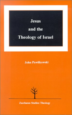 9780814656839: Jesus and the Theology of Israel (Zacchaeus Studies)