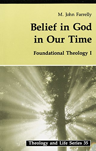 9780814657065: Belief In God In Our Time: Foundational Theology I (Theology And Life) (v. 1)