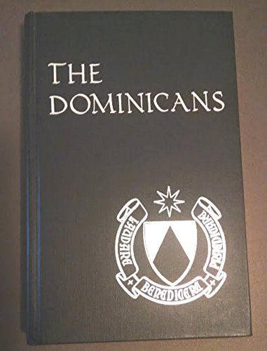 The Dominicans: Ashley, Benedict M.