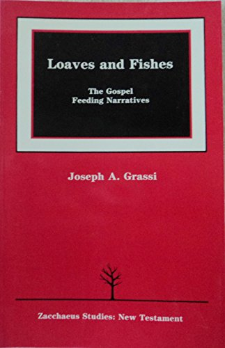 Loaves and Fishes: The Gospel Feeding Narratives: Grassi, Joseph A.