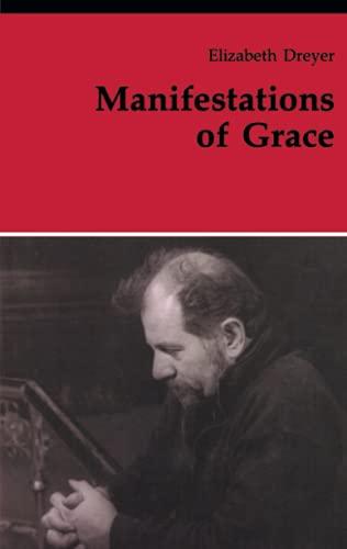 Manifestations of Grace (Theology And Life): Dreyer, Elizabeth