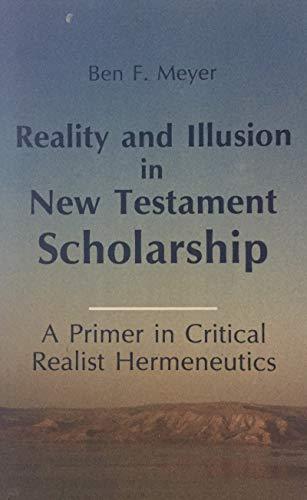 9780814657713: Reality and Illusion in New Testament Scholarship: A Primer in Critical Realist Hermeneutics (Michael Glazier Books)