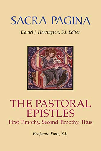 Pastoral Epistles First Timothy, Second Timothy, and Titus
