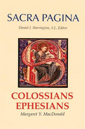 Colossians and Ephesians: MacDonald, Margaret Y.;Harrington, Daniel J.