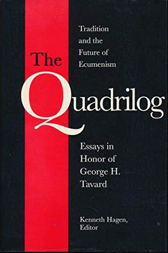 9780814658383: The Quadrilog: Tradition and the Future of Ecumenism : Essays in Honor of George H. Tavard (Michael Glazier Books)