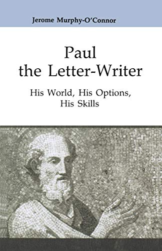 Paul the Letter-Writer: His World, His Options, His Skills (Good News Studies) (0814658458) by Jerome Murphy-O'Connor OP