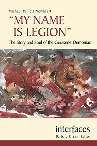9780814658857: My Name is Legion: The Story and Soul of the Gerasene Demoniac (Interfaces series)