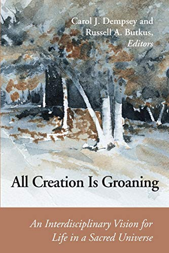 9780814659328: All Creation is Groaning: An Interdisciplinary Vision for Life in a Sacred Universe (Connections)