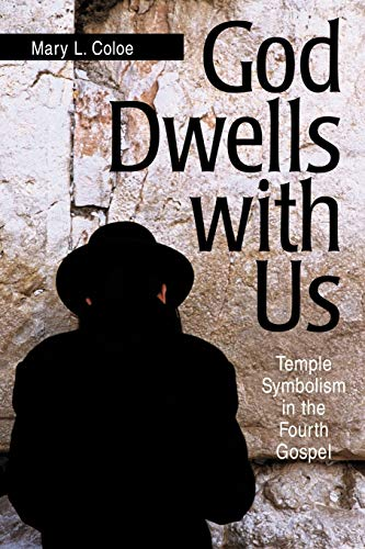 9780814659526: God Dwells with Us: Temple Symbolism in the Fourth Gospel (Scripture)
