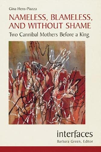 9780814659618: Nameless, Blameless, and Without Shame: Two Cannibal Mothers Before a King (Interfaces series)
