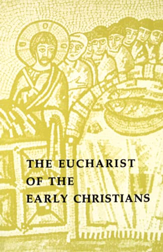 9780814660331: The Eucharist of the Early Christians