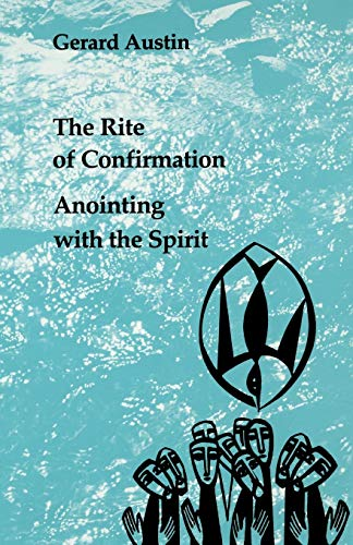 9780814660706: Anointing With the Spirit : The Rite of Confirmation