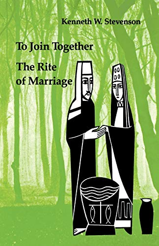 9780814660843: To Join Together: The Rite of Marriage (Studies in the Reformed Rites of the Church)