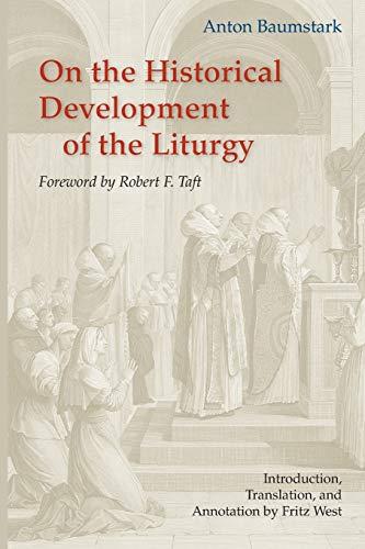 On the Historical Development of the Liturgy: Baumstark, Anton
