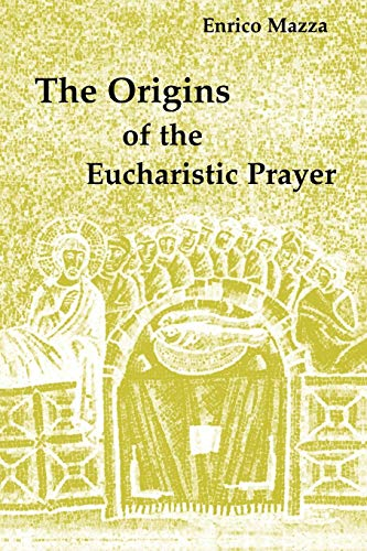9780814661192: The Origins of Eucharistic Prayer