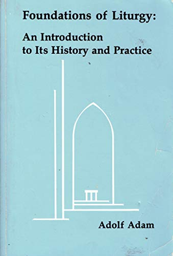 9780814661215: Foundations of Liturgy: An Introduction to Its History and Practice (Pueblo Books)