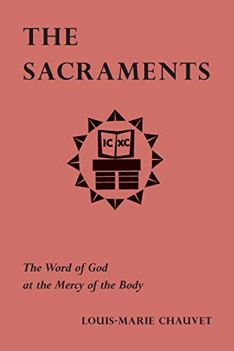 9780814661437: The Sacraments: The Word of God at the Mercy of the Body