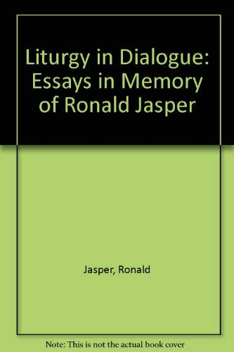 9780814661499: Liturgy in Dialogue: Essays in Memory of Ronald Jasper