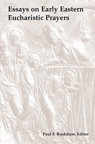 9780814661536: Essays on Early Eastern Eucharistic Prayers