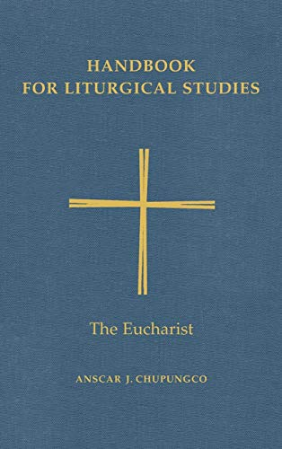 Handbook for Liturgical Studies, Volume III: The Eucharist