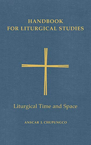 9780814661659: Handbook for Liturgical Studies, Volume V: Liturgical Time and Space