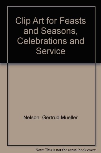 9780814661697: Clip Art for Feasts and Seasons, Celebrations and Service