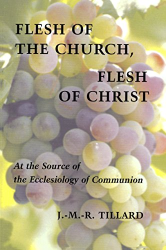 9780814661819: Flesh of the Church, Flesh of Christ: At the Source of the Ecclesiology of Communion