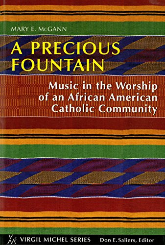9780814662076: A Precious Fountain: Music in the Worship of an African-American Catholic Community (Virgil Michel series)