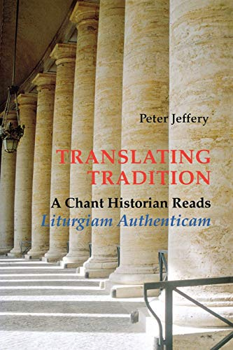 9780814662113: Translating Tradition: A Chant Historian Reads Liturgiam Authenticam