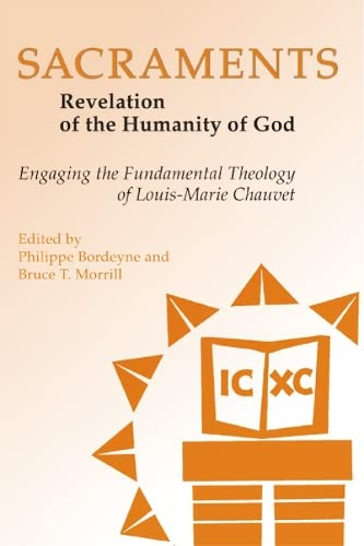 9780814662182: Sacraments: Revelation of the Humanity of God - Engaging the Fundamental Theology of Louis-Marie Chauvet