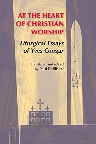 9780814662298: At the Heart of Christian Worship: Liturgical Essays of Yves Congar (Pueblo Books)