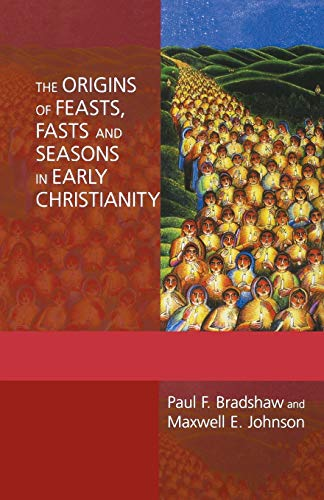 9780814662441: The Origins of Feasts, Fasts, and Seasons in Early Christianity (Alcuin Club Collections)