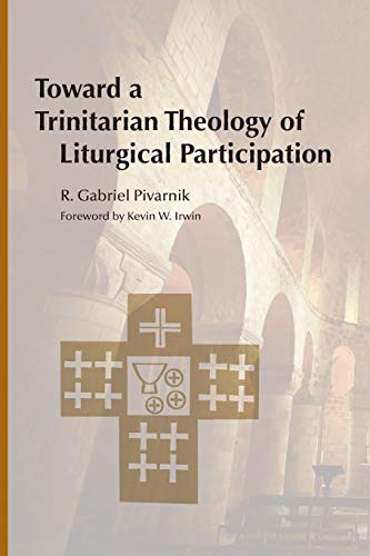 9780814662854: Toward a Trinitarian Theology of Liturgical Participation