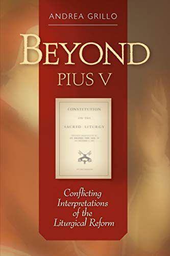 9780814663028: Beyond Pius V: Conflicting Interpretations of the Liturgical Reform