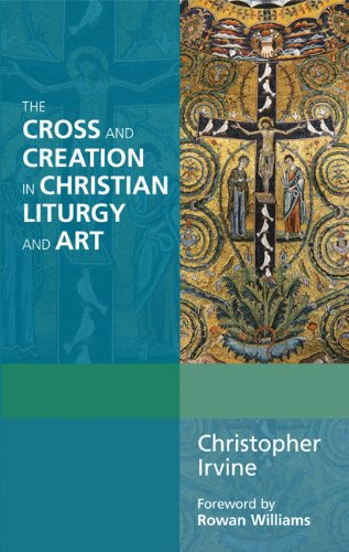 9780814663059: The Cross and Creation in Christian Liturgy and Art