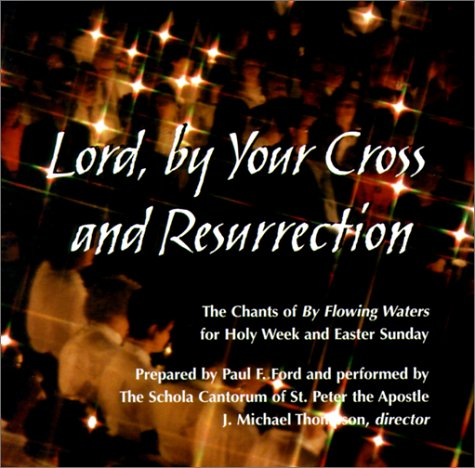 Lord, by Your Cross and Ressurection (081467951X) by Ford, Paul F.; Thompson, J. Michael