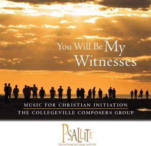 9780814679692: You Will Be My Witnesses: Music for Christian Initiation (Psallite)