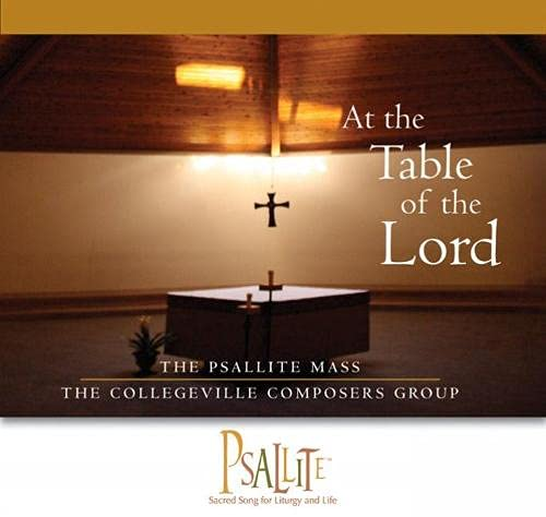 The Psallite Mass: At the Table of the Lord: The Collegeville Composers Group