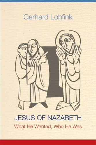9780814680582: Jesus of Nazareth: What He Wanted, Who He Was