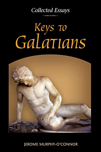 Keys to Galatians: Collected Essays (0814680704) by Jerome Murphy-O'Connor OP